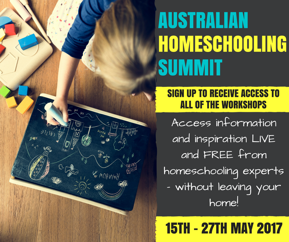 sign up to receive access to all of the workshops at the Australian Homeschooling Summit 15th to 27th May 2017