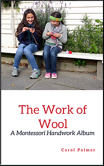 book review The Work of Wool a Montessori Handwork Album by Carol Palmer reviewed by Beverley Paine The Educating Parent
